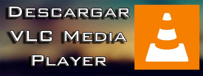 Descargar vlc media player videolan