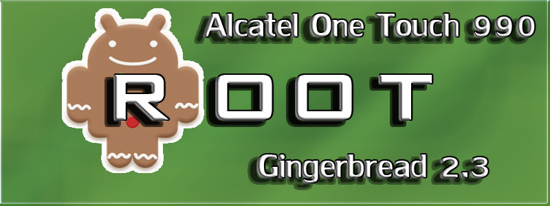 rootear alcatel 990 gingerbread 2.3